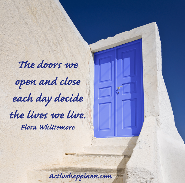 the-doors-we-open-and-close-each-day-decide-the-lives-we-live-4